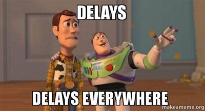 Delays-Delays-Everywhere